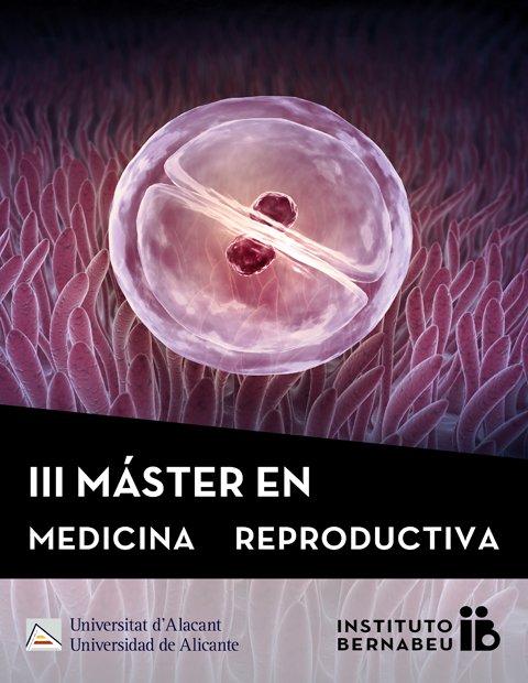 Máster en Medicina Reproductiva Universidad de Alicante - Instituto Bernabeu