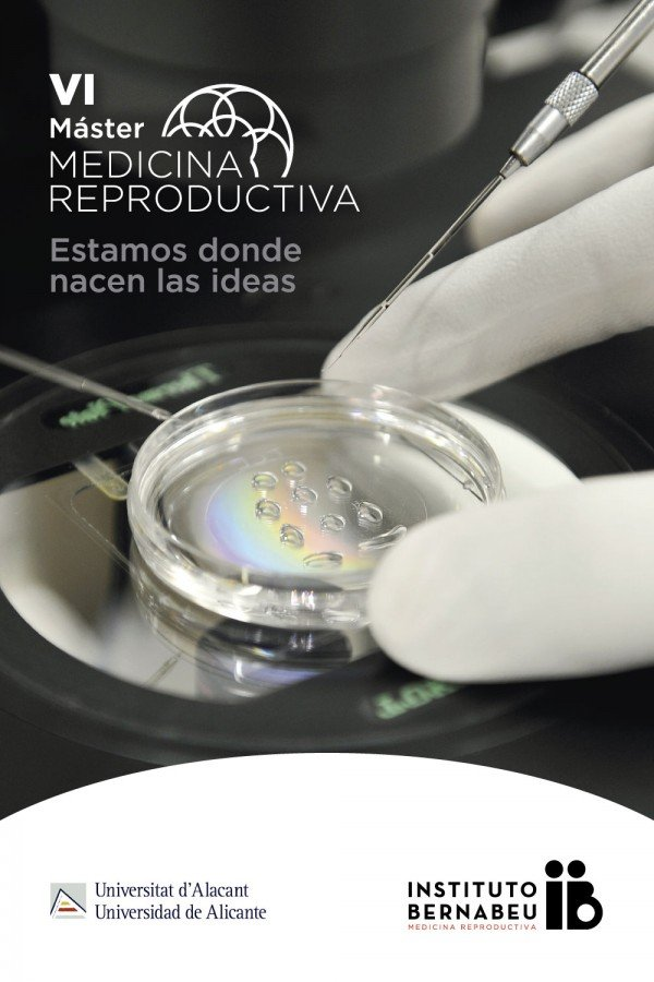 Instituto Bernabeu and the University of Alicante, Spain, organise the V edition of the Master's course in Reproductive Medicine