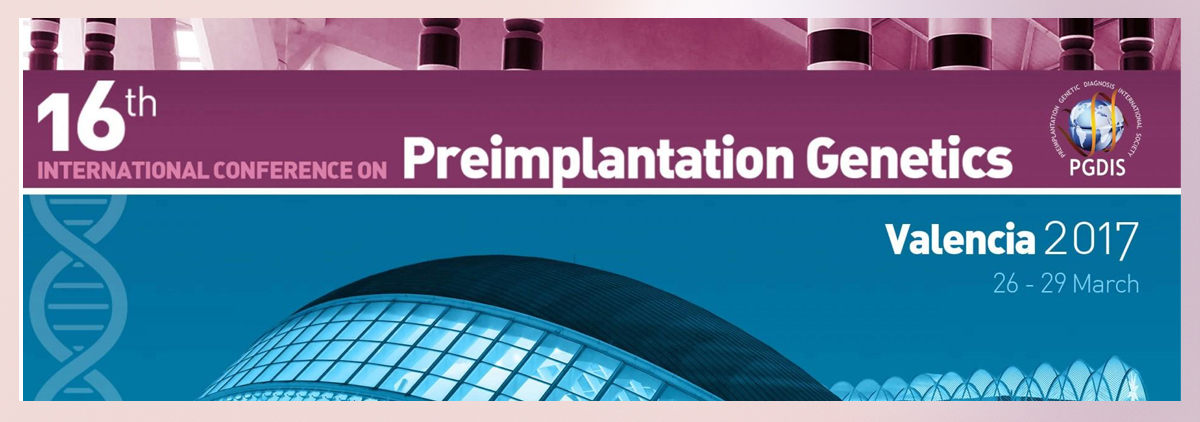 16th International Conference on Preimplantation Genetic Diagnosis. Valencia, Spain. March 2017.
