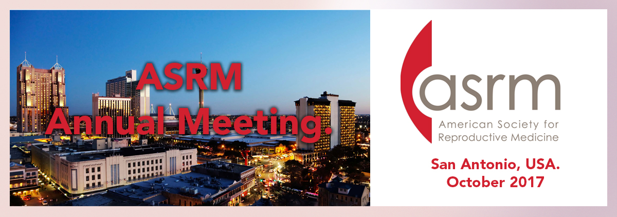 ASRM Annual Meeting. San Antonio, USA. October 2017