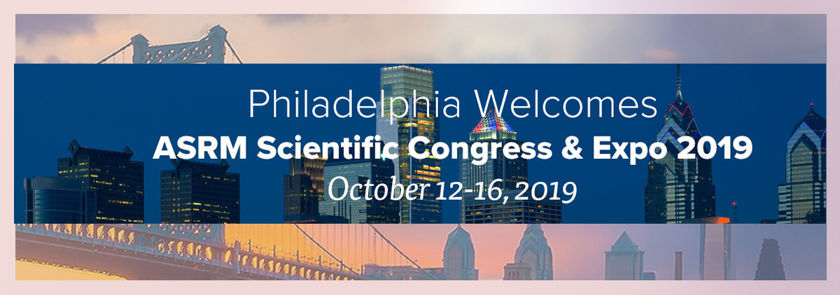 ASRM Annual Meeting. Philadelphia, Pennsylvania. October 2019