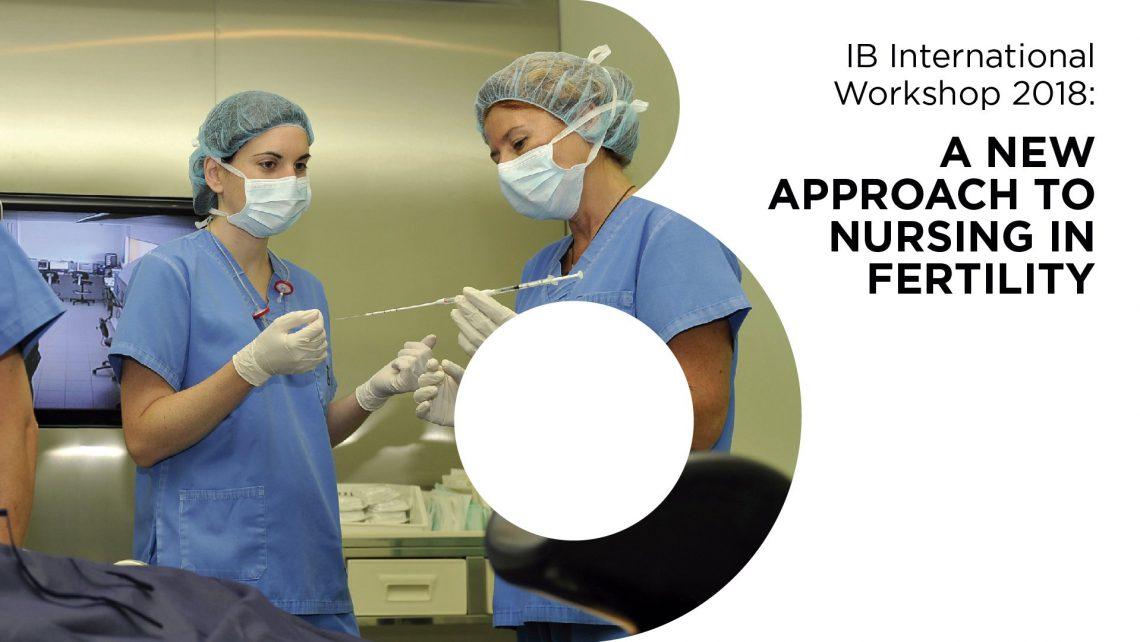 Instituto Bernabeu reúne a profesionales de enfermería en infertilidad de distintos puntos del mundo en un congreso internacional