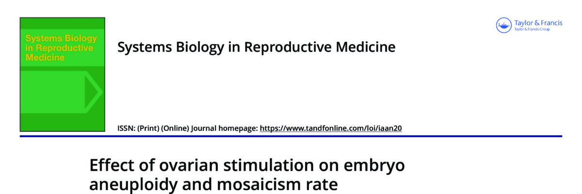 Effect of ovarian stimulation on embryo aneuploidy and mosaicism rate