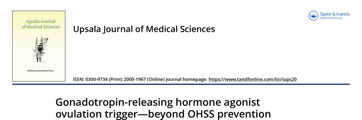 Gonadotropin-releasing hormone agonist ovulation trigger—beyond OHSS prevention
