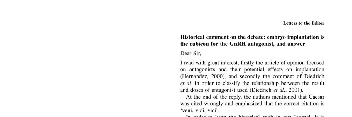 Historical comment on the debate: embryo implantation is the rubicon for the GnRH antagonist, and answer