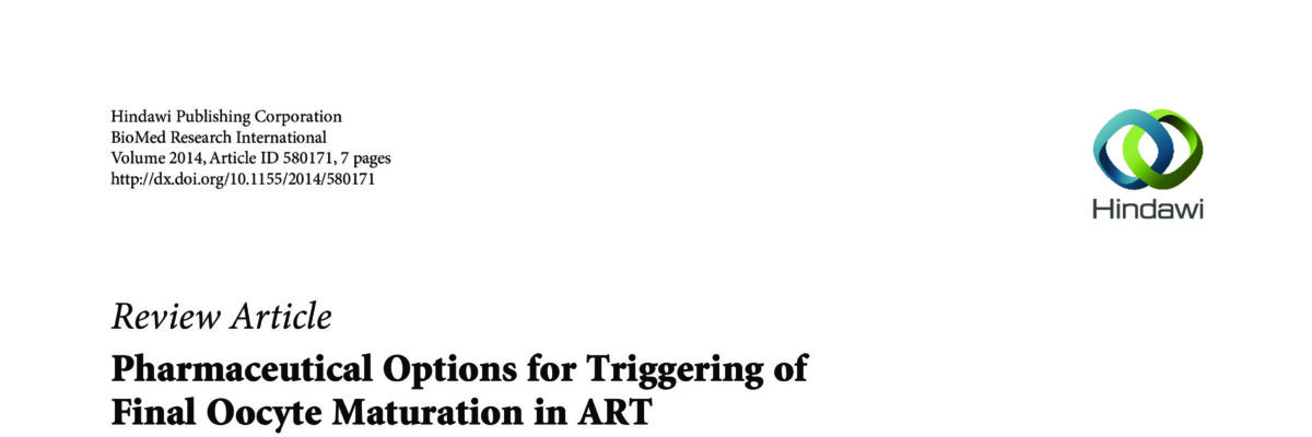 Pharmaceutical options for triggering of final oocyte maturation in ART.