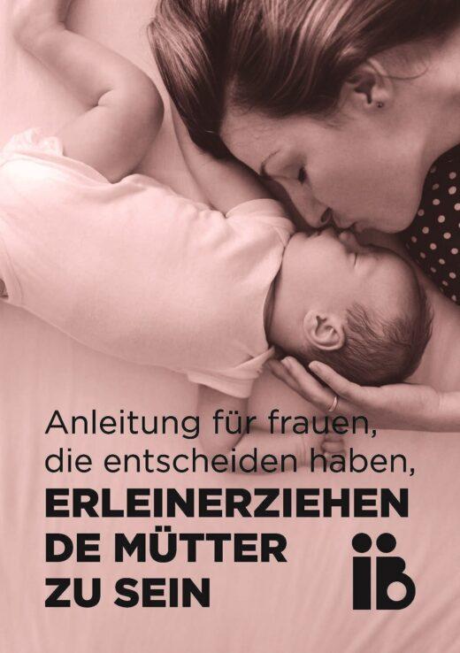Ein Leitfaden für Frauen, die alleinerziehende Mütter werden wollen