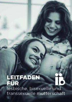 Leitfaden für lesbische, bisexuelle und transsexuelle mutterschaft