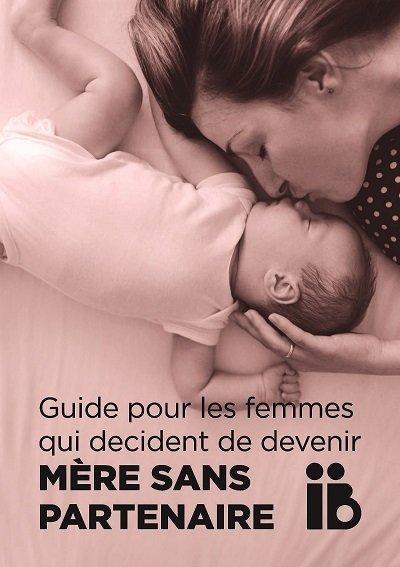 Guide pour les femmes qui veulent être maman sans partenaire