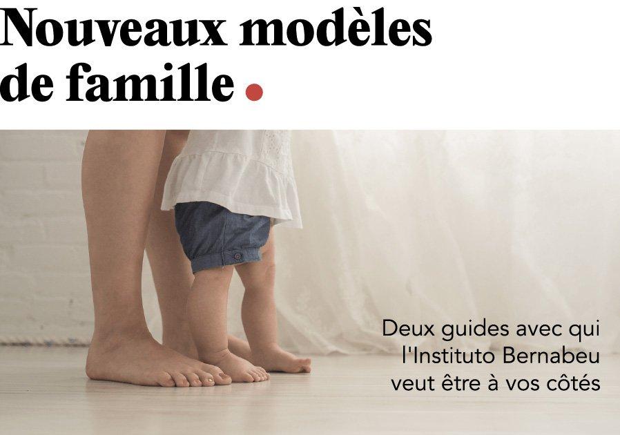 NOUVEAU BULLETIN IB: Nouveaux modèles de famille. Deux guides avec qui l'Instituto Bernabeu veut être à vos côtés
