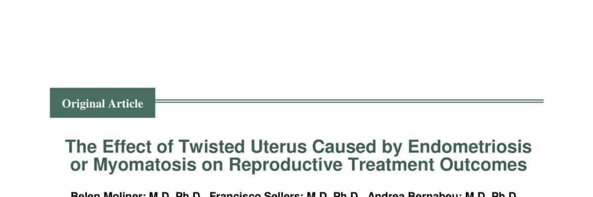 The Effect of Twisted Uterus Caused by Endometriosis or Myomatosis on Reproductive Treatment Outcomes